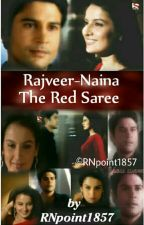 Rajveer-Naina The Red Saree! by RNpoint1857