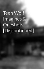 Teen Wolf Imagines & Oneshots by Death-Heaven