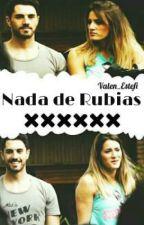 """""""Nada de Rubias"""" by Valen_Estefi"""
