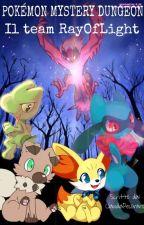 Pokémon Mystery Dungeon: Team RayOfLight  by ClaudiaPecoraro