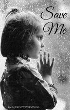 Save Me (Adopted by Lauren Jauregui) (Lauren/You) by KnowItAllFreak