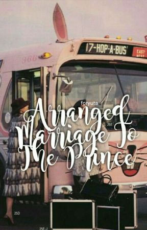 Arranged Marriage To The Prince《Completed》 by -TaehyungV