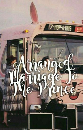 Arranged Marriage To The Prince《Completed》
