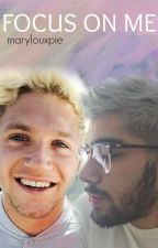 FOCUS ON ME | ziall horalik by marylouxpie