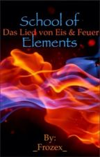 School of Elements - Das Lied von Eis und Feuer    Band 1 by _Frozex_