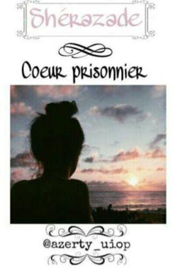 Shérazade ~ Coeur prisonnier