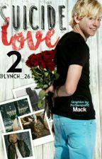 Suicide Love II (Ross Lynch y tu) by Lynch_26