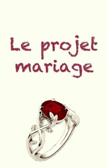 Le Projet Mariage