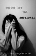 Quotes for the emotional by SpiderInMyBathtub