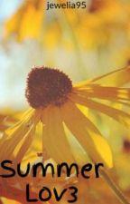 Summer Lov3 by jewelia95