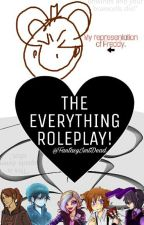 THE EVERYTHING ROLEPLAY! by FantasyIsntDead