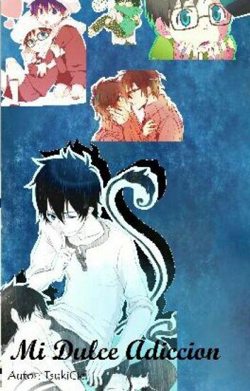Mi Dulce Adicción (Yukio x Rin) - Ao No Exorcist