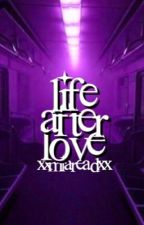 Life after love ⇔ s . m  by xxmiareadxx