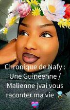 Chronique de Nafy : Une Guinéene / Malienne Jvai vous raconter ma vie  by Aiichaa-224