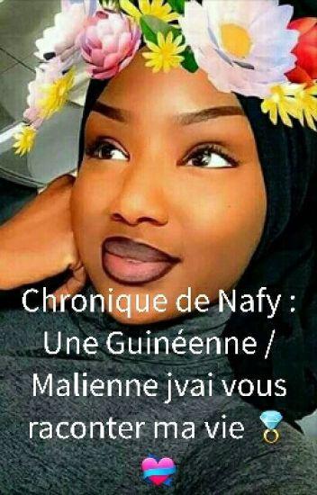Chronique de Nafy : Une Guinéene / Malienne Jvai vous raconter ma vie