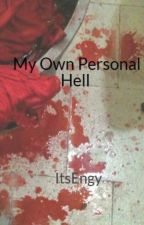 My Own Personal Hell by Sparkxey