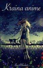 Kraina anime (ZAKOŃCZONE!!!) by Potworek_Niko