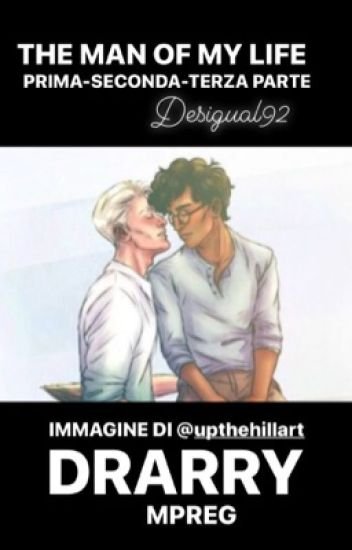 Drarry ~ The man of my life