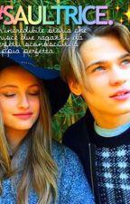 Saultrice: da perfetti sconosciuti a coppia perfetta.✨ by eletriceishere