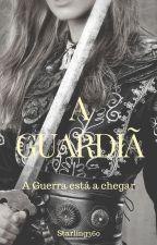 A Guardiã by Starling360