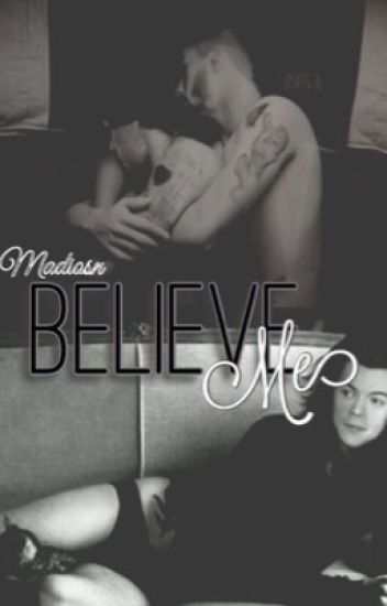 Believe Me! -zarry