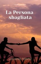 La Persona Sbagliata? by LucianoTont
