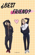 ♥¿Best Friend? ~ •YoonMin• by TaeKxxk