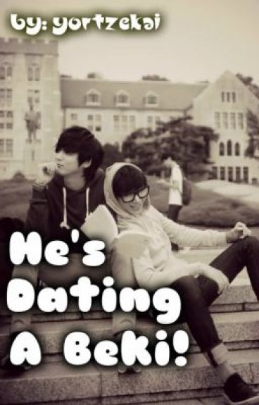 He's Dating A Beki! (BoyXboy) #COMPLETED!