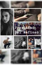 Propiedad  Del Mafioso by yosmarlinymv