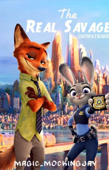 The Real Savage (Zootopia X Reader)