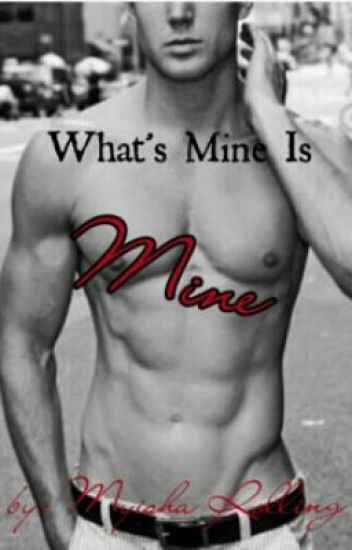 What's Mine Is Mine (BoyxBoy)