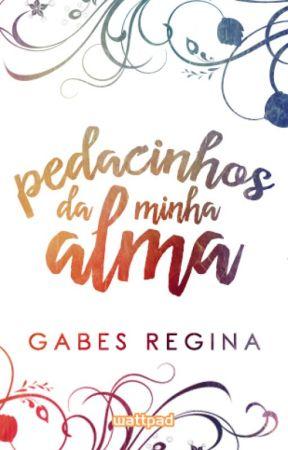 Pedacinhos da minha alma by GabesRegina