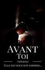Avant toi by OdWrites
