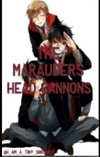 The Maurders Headcannons by I_am_a_tiny_dinosaur