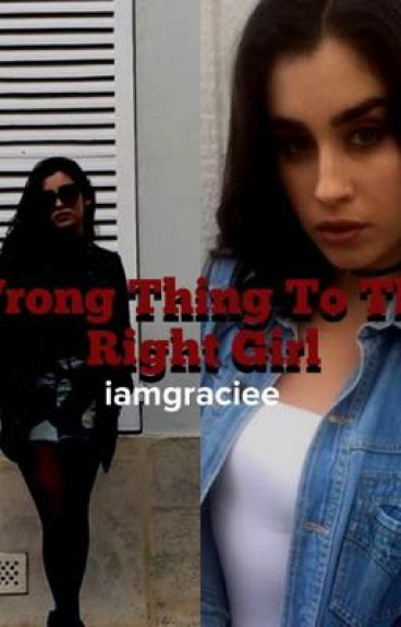 Wrong Thing To The Right Girl (Lauren / You)