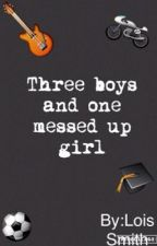 Three boys and one messed up girl  by Loissmith01