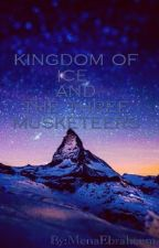 Kingdom Of Ice And The Three Musketeers by MenaEbraheem