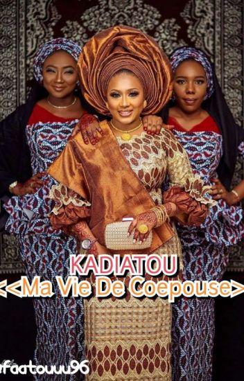 K A D I A T O U: Ma Vie De Coepouse