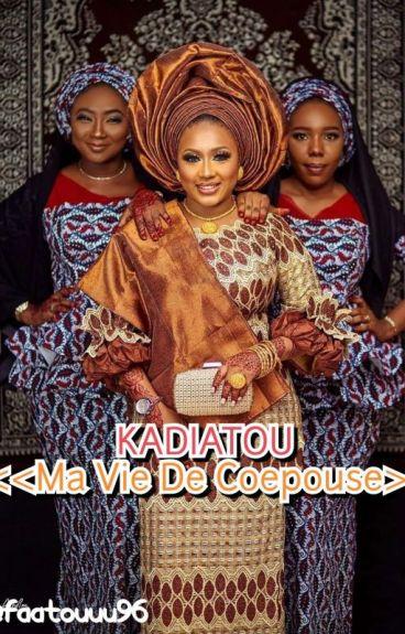 K A D I A T O U: Ma Vie De Coepouse [ En Pause ]