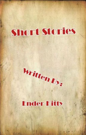 Short stories -DISCONTINUED- by Ender-kitty