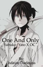 【ノラガミ】One and Only [Noragami Fanfic] (YATO X OC) by FallinOverTheFandoms