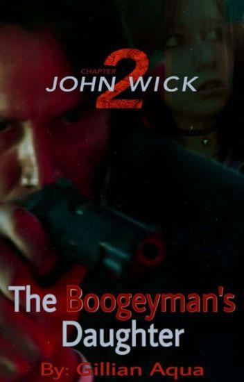 The Boogeyman's Daughter //John Wick