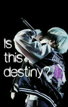 Is This Destiny? ||《Min Yoongi X Reader》 by MinAnouk