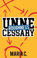 Unnecessary Roughness by mamarinx