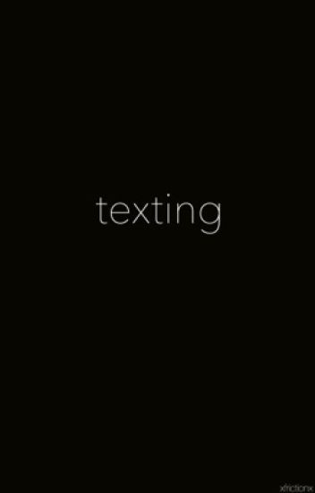 texting ♡ e.d.