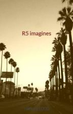 R5 imagines by nikkey1000