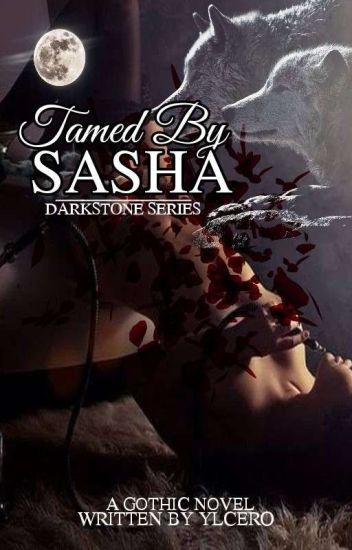 TAMED BY SASHA (Under Revision)