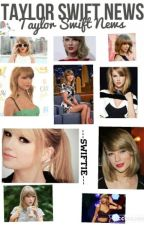 Taylor Swift News by ---SWIFTIE---