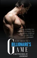 Billionaire's Game (Black Omega Psi Series 1) by LoveMishap
