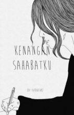 Kenangan Sahabatku by IvanaSianturi